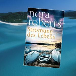 Strömung des Lebens von Nora Roberts